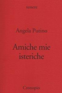 Amiche mie isteriche, Angela Putino