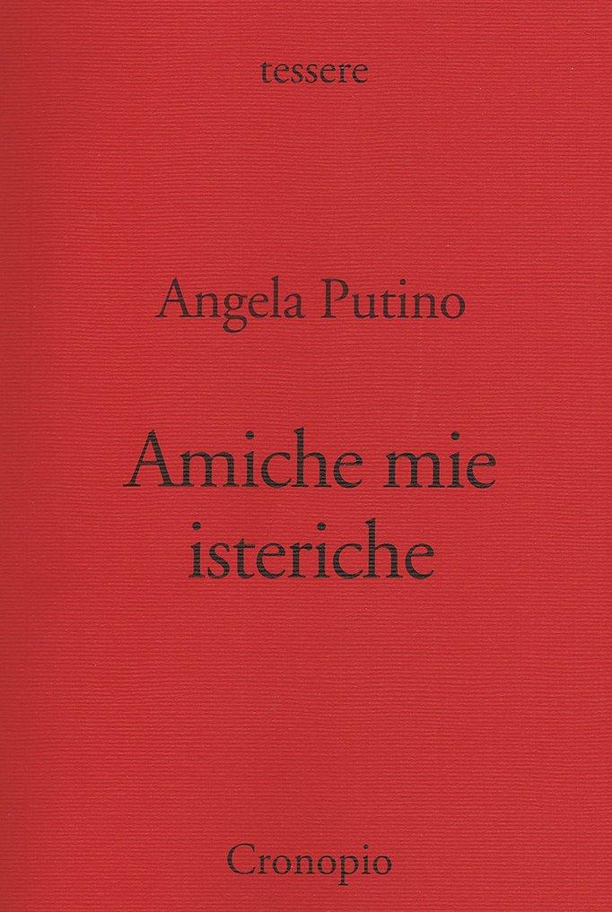 """""""Amiche mie isteriche"""" di Angela Putino"""