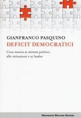 """""""Deficit democratici. Cosa manca ai sistemi politici, alle istituzioni e ai leader"""" di Gianfranco Pasquino"""