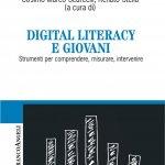 """""""Digital literacy e giovani. Strumenti per comprendere, misurare, intervenire"""" a cura di Cosimo Marco Scarcelli e Renato Stella"""