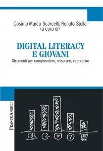 Digital literacy e giovani. Strumenti per comprendere, misurare, intervenire, Cosimo Marco Scarcelli, Renato Stella