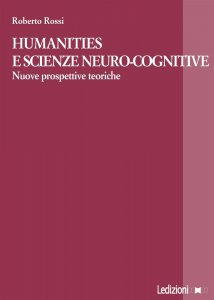 Humanities e scienze neurocognitive, Roberto Rossi