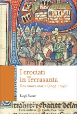 """""""I crociati in Terrasanta. Una nuova storia (1095-1291)"""" di Luigi Russo"""