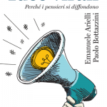 """""""Idee virali. Perché i pensieri si diffondono"""" di Emanuele Arielli e Paolo Bottazzini"""