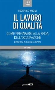 Il lavoro di qualità. Come prepararsi alla sfida dell'occupazione, Federico Mioni
