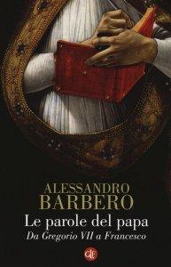 Le parole del Papa, Alessandro Barbero