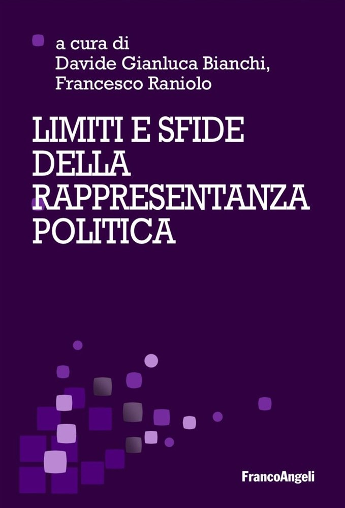 """""""Limiti e sfide della rappresentanza politica"""" a cura di Francesco Raniolo e Davide Gianluca Bianchi"""