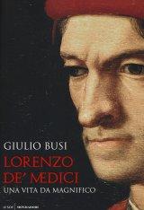 """""""Lorenzo de' Medici"""" di Giulio Busi"""