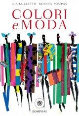 """""""Colori e moda"""" di Lia Luzzatto e Renata Pompas"""