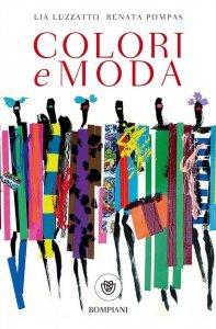 Colori e moda, Lia Luzzatto, Renata Pompas