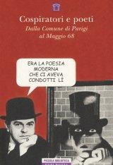 """""""Cospiratori e poeti. Dalla Comune di Parigi al Maggio 68"""" di Diego Gabutti"""