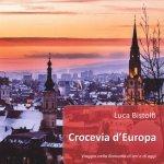 """""""Crocevia d'Europa. Viaggio nella Romania di ieri e di oggi"""" di Luca Bistolfi"""