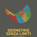 """""""Geometrie senza limiti. I mondi non euclidei"""" di Franco Ghione e Laura Catastini"""