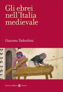 Gli ebrei nell'Italia medievale, Giacomo Todeschini