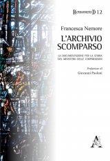 """""""L'archivio scomparso. La documentazione per la storia del Ministero delle Corporazioni"""" di Francesca Nemore"""