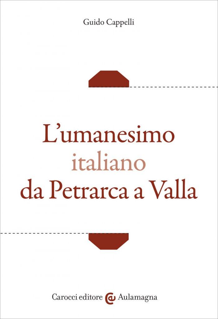 """""""L'umanesimo italiano da Petrarca a Valla"""" di Guido Cappelli"""