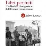 """""""Libri per tutti. L'Italia della divulgazione dall'Unità al nuovo secolo"""" di Luca Clerici"""