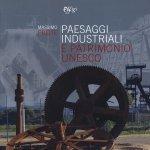 """""""Paesaggi industriali e patrimonio Unesco"""" di Massimo Preite"""