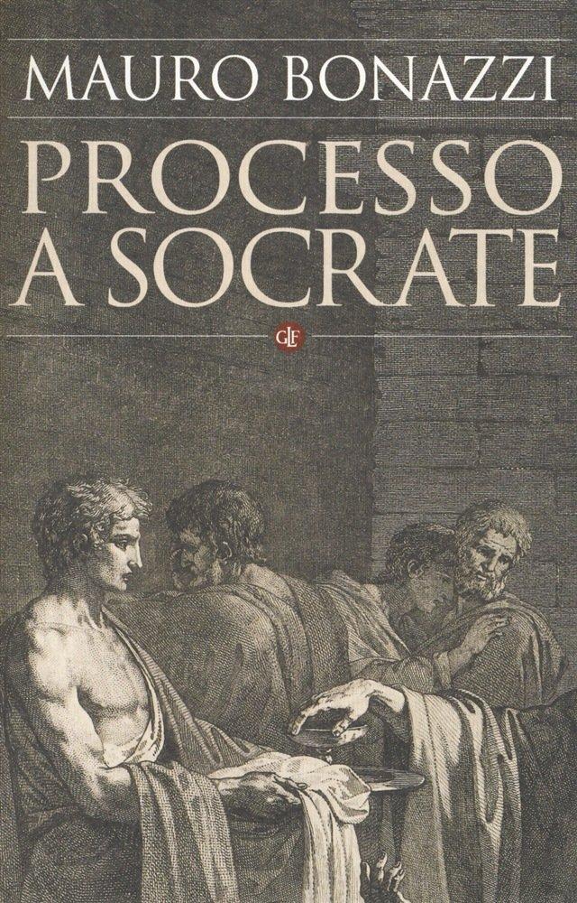 """Processo a Socrate"" di Mauro Bonazzi"