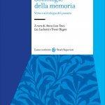 """""""Sociologie della memoria. Verso un'ecologia del passato"""" a cura di Anna Lisa Tota, Lia Luchetti e Trever Hagen"""