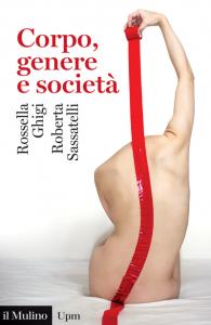 Corpo, genere e società, Rossella Ghigi, Roberta Sassatelli
