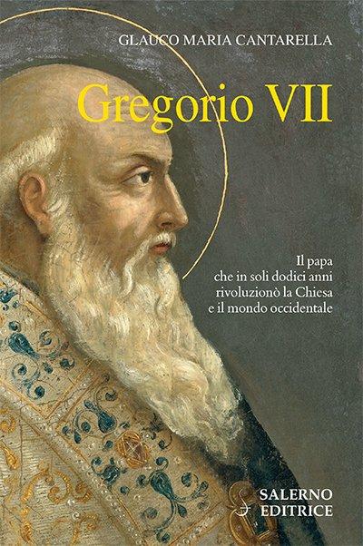 """""""Gregorio VII"""" di Glauco Maria Cantarella"""