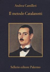 Il metodo Catalanotti, Andrea Camilleri, trama, recensione