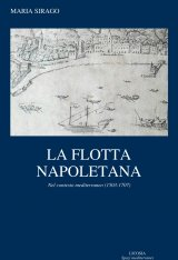 """""""La flotta napoletana nel contesto mediterraneo (1503-1707)"""" di Maria Sirago"""