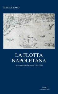 La flotta napoletana nel contesto mediterraneo (1503-1707), Maria Sirago