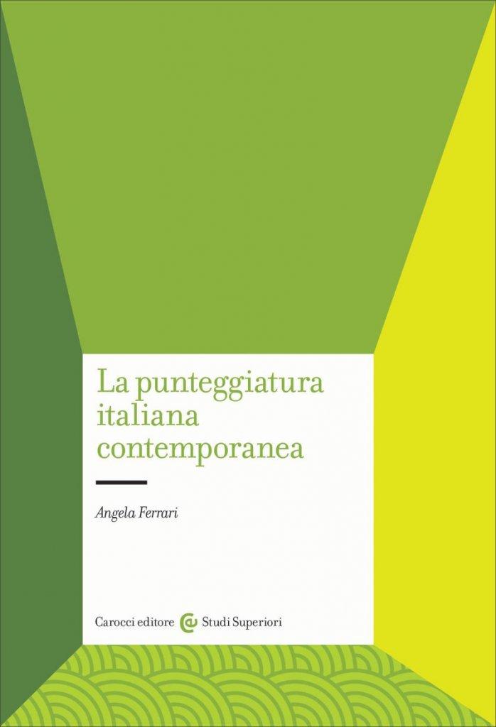 """""""La punteggiatura italiana contemporanea. Un'analisi comunicativo-testuale"""" di Angela Ferrari"""