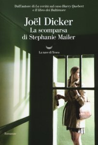 La scomparsa di Stephanie Mailer, Joel Dicker, trama, recensione