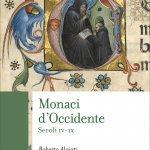 """""""Monaci d'Occidente. Secoli IV-IX"""" di Roberto Alciati"""