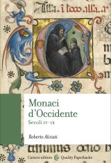"""Monaci d'Occidente. Secoli IV-IX"" di Roberto Alciati"
