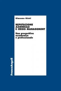 Reputazione aziendale e crisis management, Giacomo Gistri