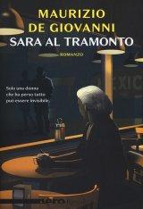 """""""Sara al tramonto"""" di Maurizio De Giovanni: trama e recensione"""