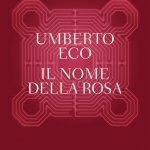 """""""Il nome della rosa"""" di Umberto Eco: riassunto trama e recensione"""