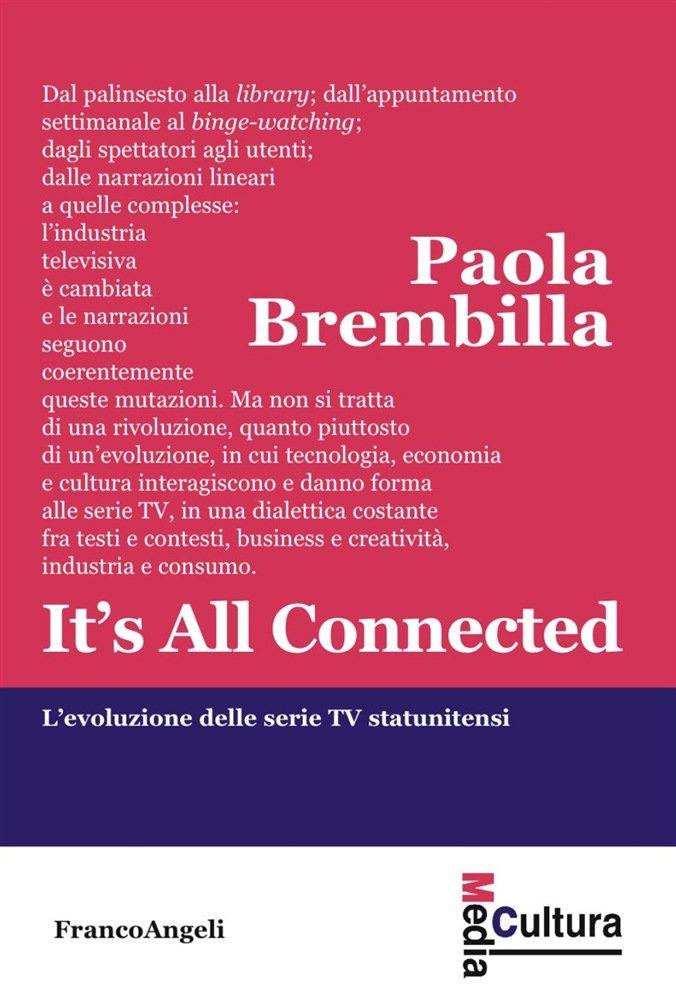 """""""It's All Connected. L'evoluzione delle serie TV statunitensi"""" di Paola Brembilla"""