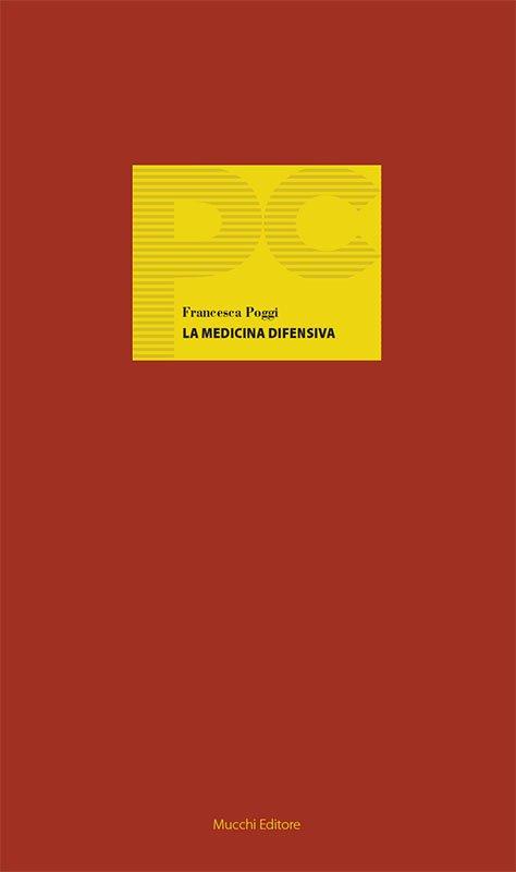 """""""La medicina difensiva. Nozioni, problemi e possibili rimedi"""" di Francesca Poggi"""