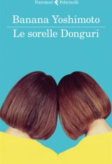 """""""Le sorelle Donguri"""" di Banana Yoshimoto: trama e recensione"""