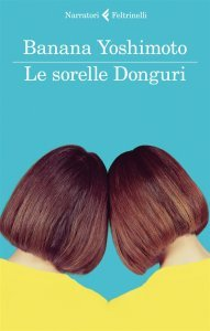 Le sorelle Donguri, Banana Yoshimoto, trama, recensione