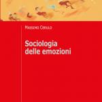 """""""Sociologia delle emozioni. Autori, teorie, concetti"""" di Massimo Cerulo"""