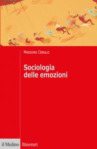 Sociologia delle emozioni. Autori, teorie, concetti, Massimo Cerulo
