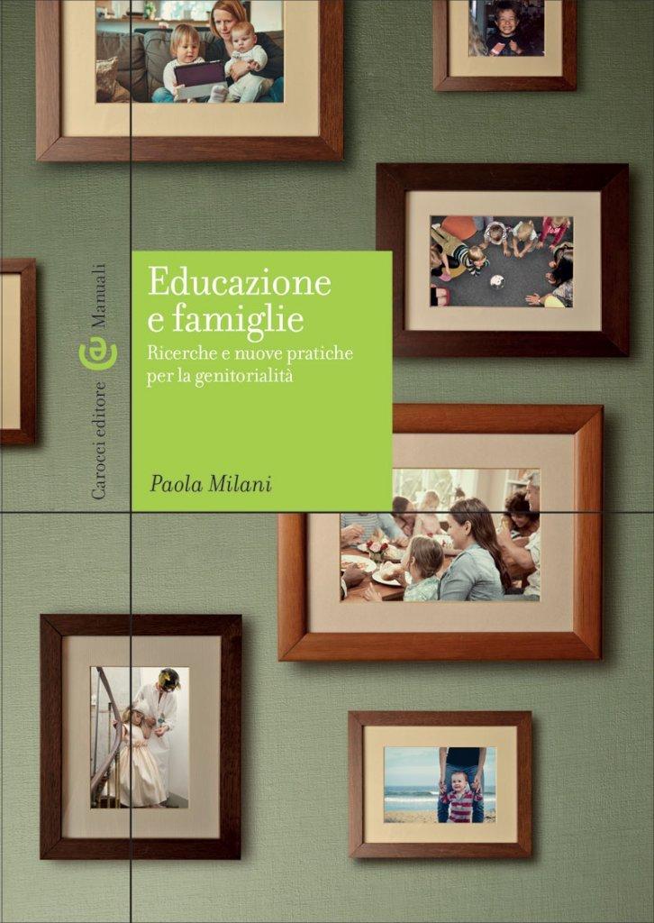 """""""Educazione e famiglie. Ricerche e nuove pratiche per la genitorialità"""" di Paola Milani"""