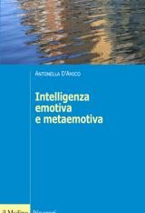 """""""Intelligenza emotiva e metaemotiva"""" di Antonella D'Amico"""