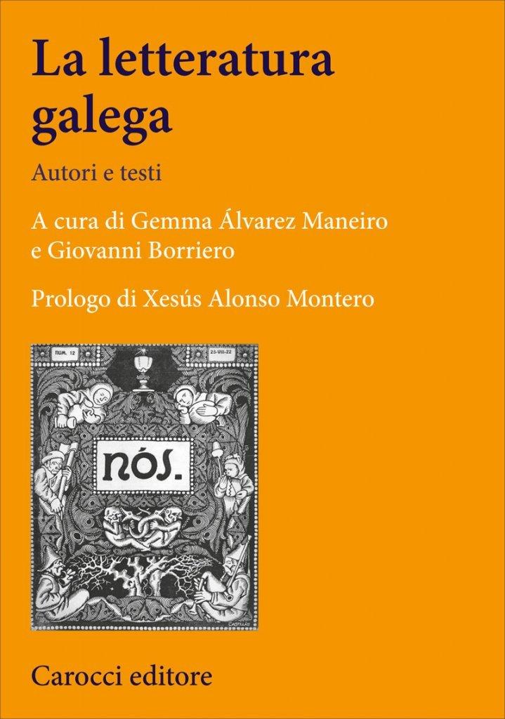 """""""La letteratura galega. Autori e testi"""" a cura di Giovanni Borriero e Gemma Álvarez Maneiro"""