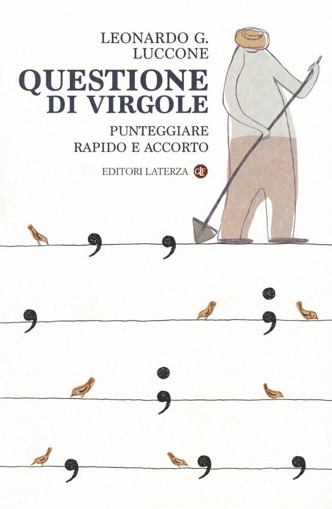 """""""Questione di virgole. Punteggiare rapido e accorto"""" di Leonardo G. Luccone"""