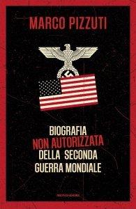 Biografia non autorizzata della Seconda Guerra Mondiale, Marco Pizzuti