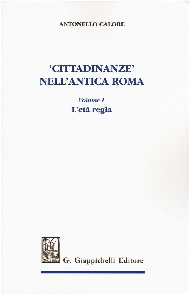 """""""Cittadinanze nell'antica Roma"""" di Antonello Calore"""