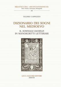 Dizionario dei sogni nel Medioevo. Il «Somniale Danielis» in manoscritti letterari, Valerio Cappozzo