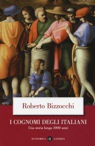 I cognomi degli Italiani. Una storia lunga 1000 anni, Roberto Bizzocchi